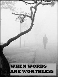 Wordsareworthless